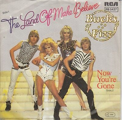 """7""""-   Bucks Fizz = The Land Of Make Believe / Now You're Gone ...........1981"""