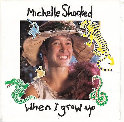 """7""""-  Michelle Shocked = When I Grow Up / 5 A.m. In Amsterdam (Live)"""
