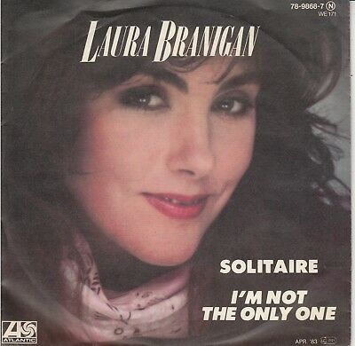 """7""""-  Laura Branigan = Solitaire / I'm Not Only One .................1983"""