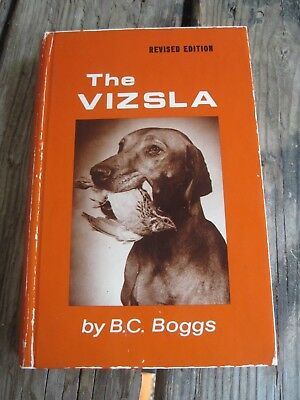 THE VIZSLA by B.C. Boggs, HB 390pg. 1982 Book.. Revised Edition, Used Condition