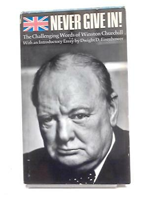 Never Give In! The Challenging Words Of Win D.D. Eisenhower 1967 Book 37416