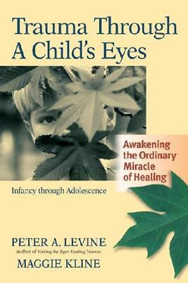 Trauma Through A Childs Eyes, Levine, Peter