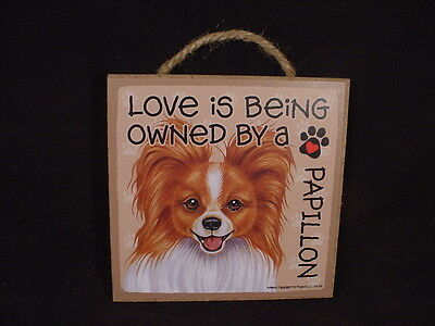 LOVE OWNED BY A PAPILLON Dog SIGN Easel Stand WOOD wall hanging PLAQUE puppy USA