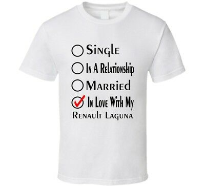 Renault Laguna  Single Married In Love With My Car Funny Car Lovers T Shirt