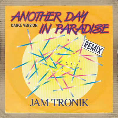 """7"""" Single - Jam Tronik, Another Day In Paradise"""