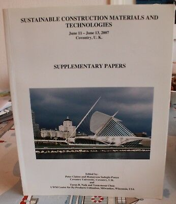 Sustainable Construction Materials and Technologies: Supplementary papers 2007