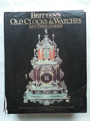 Cecil Clutton.g H Baillie.britten's Old Clocks & Watches,Their Makers.h/B 1986