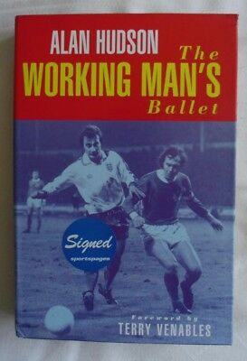 BOOK 'THE WORKING MAN'S BALLET' by ALAN HUDSON *SIGNED* H/BACK EDITION CHELSEA
