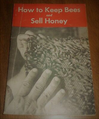 Vintage 1962 Book - How to Keep Bees & Sell Honey Walter Kelley - Beekeeping