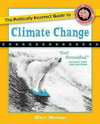 The POLITICALLY INCORRECT Guide to CLIMATE CHANGE - the facts:)- sent worldwide