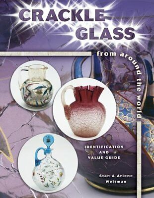 Crackle Glass from Around the World: Identification and Value Guide,Stan Weitm