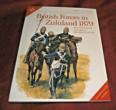 BRITISH FORCES IN ZULULAND 1879. Ian Knight. 1991. Osprey Elite 32. Fully Illus.