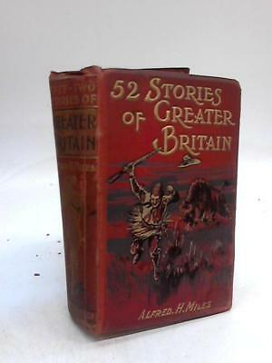 52 Stories of Great Britain Alfred H. Miles 1901 Book 44507