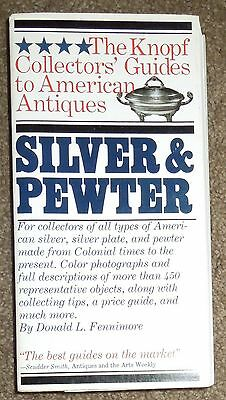 The Knopf Collector's Guide To American Antiques Silver & Pewter 1983 1st  Ed.