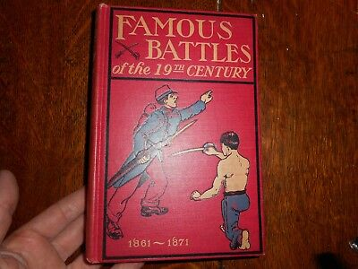 Famous Battles of the 19th Century 1861-1871, vintage 1904 book
