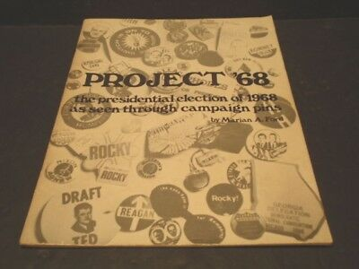 Project '68... The Presidential Election Of 1968 As Seen Through Campaign Pins