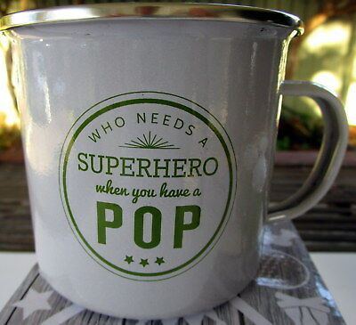 """440Ml Enamel Mug """"who Needs A Superhero When You Have A Pop"""" Father's Day Gift"""