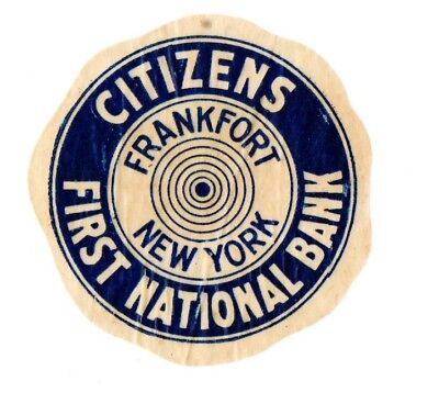 1920s CITIZENS FIRST NATIONAL BANK, FRANKFORT, NEW YORK BANK SEAL
