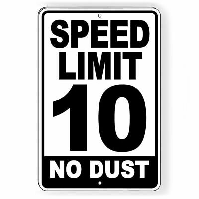 Speed Limit 10 No Dust Sign METAL mph slow warning traffic road highway SW050