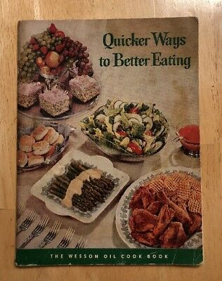 Vintage Quicker Ways To Better Eating Wesson Oil Cook Book 1955