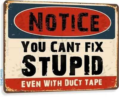 Notice Cant Fix Stupid Duct Tape Shop Garage Metal Decor Sign