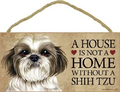 SHIH TZU A House Is Not A Home PUPPY DOG wood SIGN wall hanging PLAQUE Shihtzu