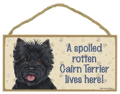 A Spoiled Rotten CAIRN TERRIER Lives Here DOG SIGN wood WALL PLAQUE Black Puppy