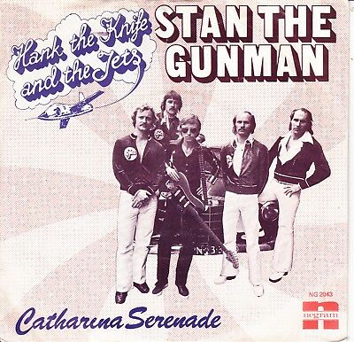"7""-   Hank The Knife And The Jets  = Stan The Gunman / Catharina Serenade"