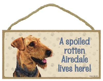 AIREDALE A Spoiled Rotten DOG SIGN wood WALL hanging PLAQUE Terrier puppy USA