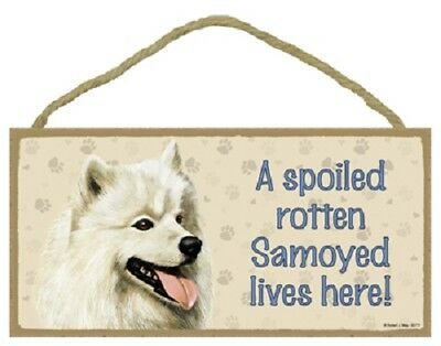 SAMOYED A Spoiled Rotten DOG SIGN wood WALL hanging wooden PLAQUE puppy USA MADE