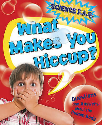 What Makes You Hiccup? Questions and Answers About the Human Body, Thomas Canava