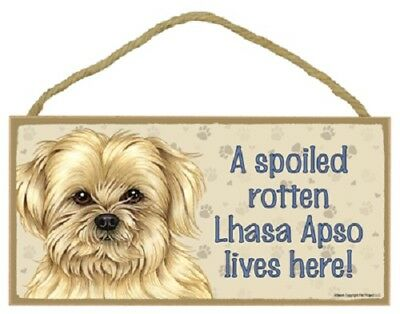 LHASA APSO A Spoiled Rotten DOG SIGN wood WALL HANGING PLAQUE puppy USA MADE New