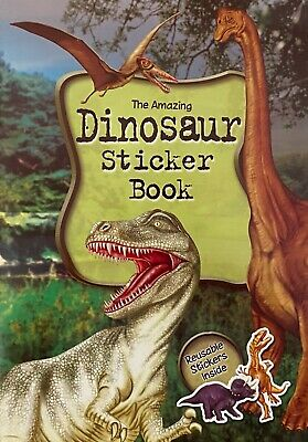 The Amazing Dinosaurs Sticker Book - 13 reusable Stickers & Packed with facts!