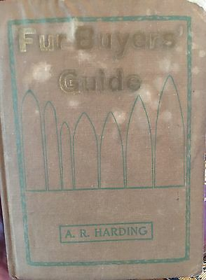 1915! Fur Buyers' Guide by A.R. Harding Copyright 1915 Hardcover 1st Edition!