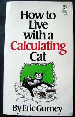 How to live with a Calculating Cat Book by Eric Gurney 1976 Softcover