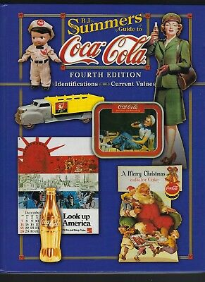 Guide To Coca-Cola Identification & Current Values By B. J. Summers