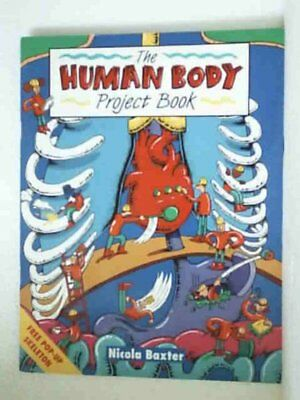 The Human Body Project Book,Nicola Baxter