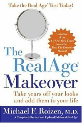 The Real Age Makeover: Take Years Off Your Looks and Add Them to Your Life,Mich