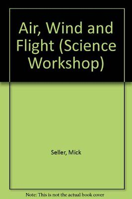 Science Workshop: Air, Wind and Flight,Hachette Children's Books