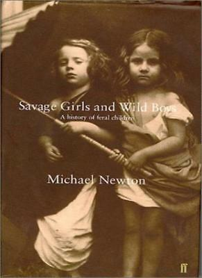 Savage Girls and Wild Boys: A History of Feral Children,Michael Newton