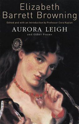 Aurora Leigh and Other Poems,Elizabeth Barrett Browning, Cora Kaplan