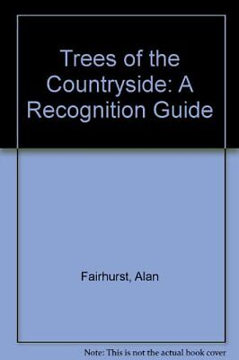Trees of the Countryside: A Recognition Guide,Alan Fairhurst, Eric Soothill
