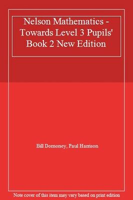 Nelson Mathematics - Towards Level 3 Pupils' Book 2 New Edition,Bill Domoney, P