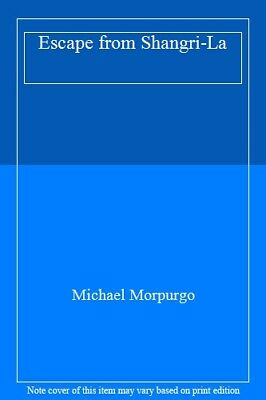 Escape from Shangri-La,Michael Morpurgo- 9781405255936