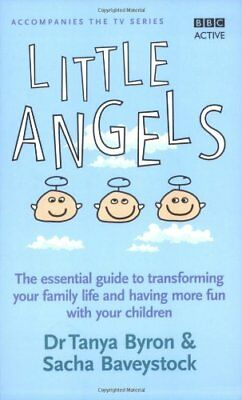 Little Angels: The Essential Guide to Transforming Your Family Life and Having,