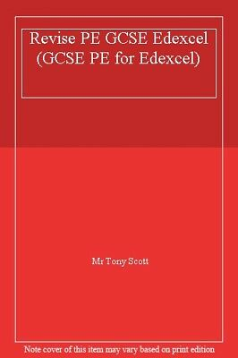 REVISE PE GCSE Edexcel (Edexcel GCSE PE),Mr Tony Scott