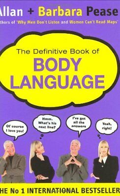 The Definitive Book of Body Language: The Secret Meaning Behind People's Gestu,