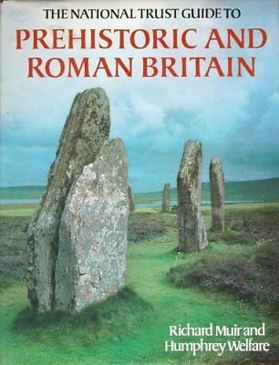 The National Trust Guide to Prehistoric and Roman Britain,Richard Muir,Humphrey