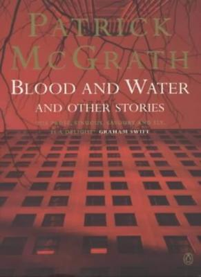Blood and Water and Other Tales,Patrick McGrath