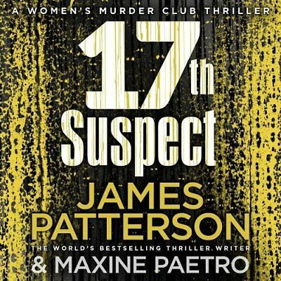 17th Suspect: (Womens Murder Club 17), Patterson, LaVoy 9781786141330 New*-
